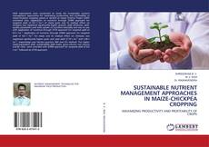 Bookcover of SUSTAINABLE NUTRIENT MANAGEMENT APPROACHES IN MAIZE-CHICKPEA CROPPING