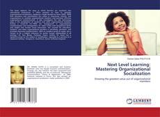 Couverture de Next Level Learning: Mastering Organizational Socialization