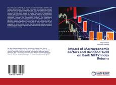 Bookcover of Impact of Macroeconomic Factors and Dividend Yield on Bank NIFTY Index Returns
