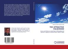 Bookcover of THE ATTRACTIVE FALSEHOOD