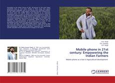 Bookcover of Mobile phone in 21st century: Empowering the Indian Farmers