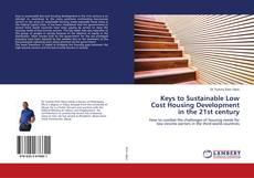 Bookcover of Keys to Sustainable Low Cost Housing Development in the 21st century