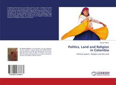 Bookcover of Politics, Land and Religion in Colombia