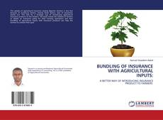 BUNDLING OF INSURANCE WITH AGRICULTURAL INPUTS: kitap kapağı