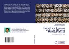Bookcover of Strength and Shrinkage studies on SCC using Manfacutred Sand