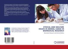 ETHICAL AND WELFARE ISSUES IN ANIMAL USAGE IN BIOMEDICAL RESEARCH的封面