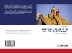 Buchcover von EFFECT OF LEADERSHIP ON EMPLOYEE PERFORMANCE