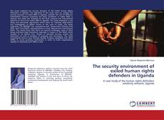 Bookcover of The security environment of exiled human rights defenders in Uganda