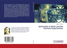 Bookcover of Spirituality at Work and the Humane Organization
