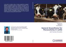Bookcover of General Anaesthesia for Thoracotomy in cattle