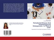 Bookcover of Periodontal Disease And Postmenopausal Osteoporosis—Is There A Link?