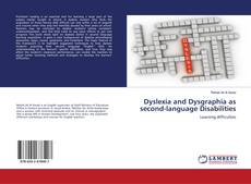 Bookcover of Dyslexia and Dysgraphia as second-language Disabilities