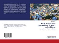 Bookcover of Multi-Dimensional Development in Select Indian States: