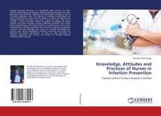 Bookcover of Knowledge, Attitudes and Practices of Nurses in Infection Prevention