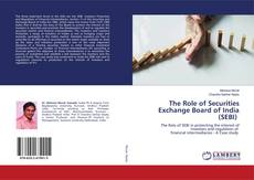 Bookcover of The Role of Securities Exchange Board of India (SEBI)