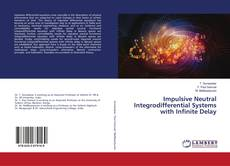 Bookcover of Impulsive Neutral Integrodifferential Systems with Infinite Delay