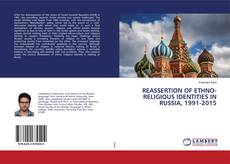 Bookcover of REASSERTION OF ETHNO-RELIGIOUS IDENTITIES IN RUSSIA, 1991-2015