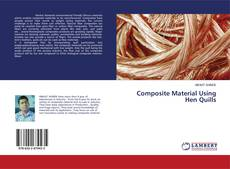 Bookcover of Composite Material Using Hen Quills