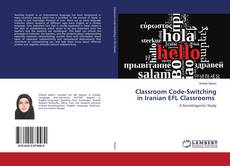 Bookcover of Classroom Code-Switching in Iranian EFL Classrooms