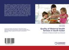 Bookcover of Quality of Maternal Health Services in South Sudan