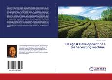 Design & Development of a tea harvesting machine的封面