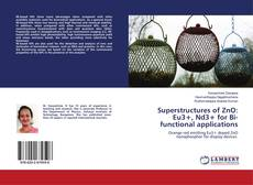 Bookcover of Superstructures of ZnO: Eu3+, Nd3+ for Bi-functional applications