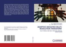 Bookcover of ADAPTIVE WEIGHTED MULTI-RESOLUTION TRANSFORM
