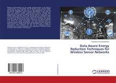 Portada del libro de Data Aware Energy Reduction Techniques for Wireless Sensor Networks