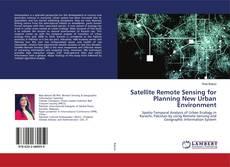 Capa do livro de Satellite Remote Sensing for Planning New Urban Environment