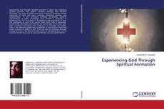 Bookcover of Experiencing God Through Spiritual Formation