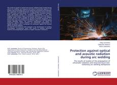 Обложка Protection against optical and acoustic radiation during arc welding