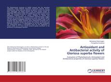 Capa do livro de Antioxidant and Antibacterial activity of Gloriosa superba flowers
