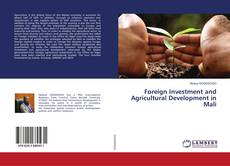 Bookcover of Foreign Investment and Agricultural Development in Mali