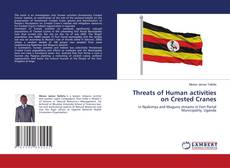 Bookcover of Threats of Human activities on Crested Cranes