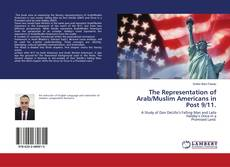 Bookcover of The Representation of Arab/Muslim Americans in Post 9/11.