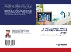 Bookcover of Home Automation Using Cloud Network and Mobile Devices