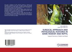 Обложка SURGICAL APPROACH AND PHYSİLOGİCAL FEATURES IN SOME RODENT AND REPTIL