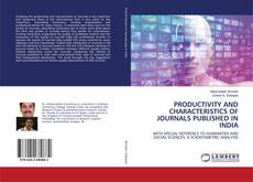 Bookcover of PRODUCTIVITY AND CHARACTERISTICS OF JOURNALS PUBLISHED IN INDIA
