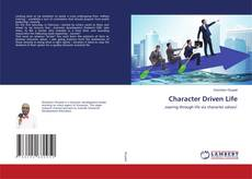 Bookcover of Character Driven Life