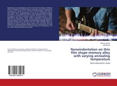 Bookcover of Nanoindentation on thin film shape memory alloy with varying annealing temperature