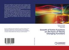 Bookcover of Growth of Entire Functions on the basis of Slowly Changing Functions