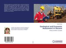 Bookcover of Geological and Economic Assessment in Ukraine