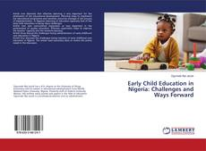 Bookcover of Early Child Education in Nigeria: Challenges and Ways Forward