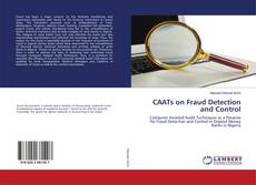 Bookcover of CAATs on Fraud Detection and Control