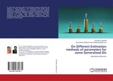 Bookcover of On Different Estimation methods of parameters for some Generalised Dis