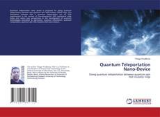 Bookcover of Quantum Teleportation Nano-Device