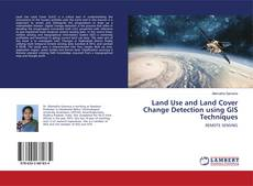 Buchcover von Land Use and Land Cover Change Detection using GIS Techniques