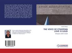 Bookcover of THE VOICE OF ETHIOPIAN LOVE IS LOUD