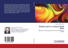 Bookcover of Elastic rod in a viscous fluid flow