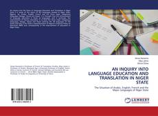 Bookcover of AN INQUIRY INTO LANGUAGE EDUCATION AND TRANSLATION IN NIGER STATE